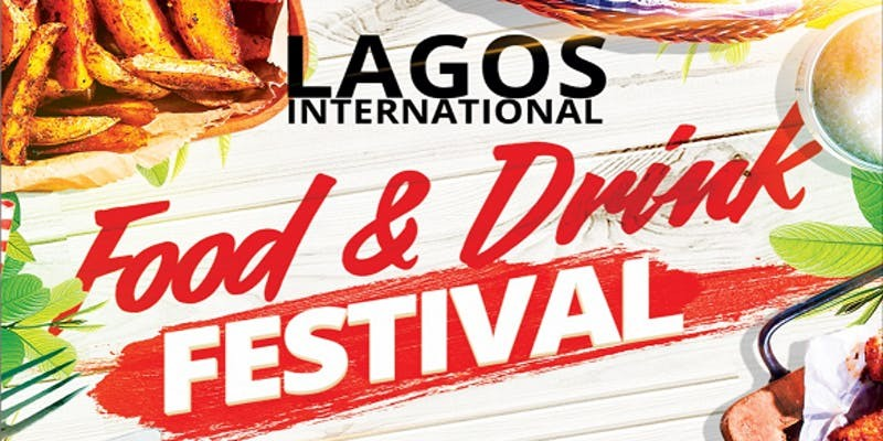The 2019 Lagos International Food and Drinks Festival